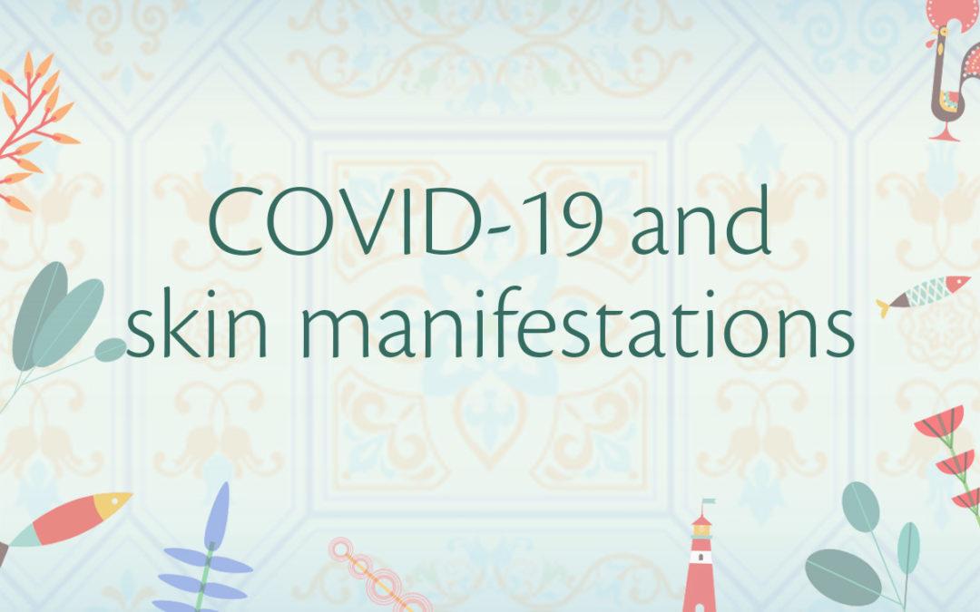 COVID-19 AND SKIN MANIFESTATIONS